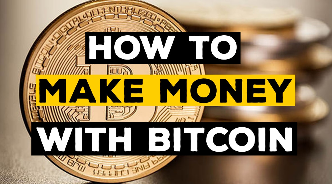 How to Make Money With Bitcoin: Complete Guide for